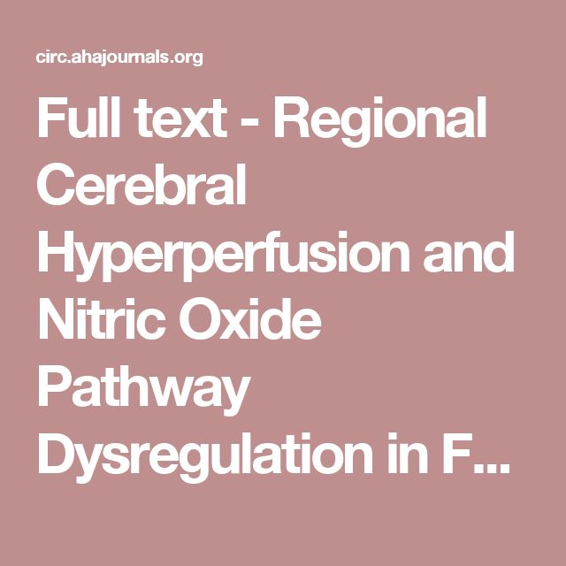 Full text - Regional Cerebral Hyperperfusion and Nitric Oxide Pathway Dysregulation in Fabry Disease | Circulation