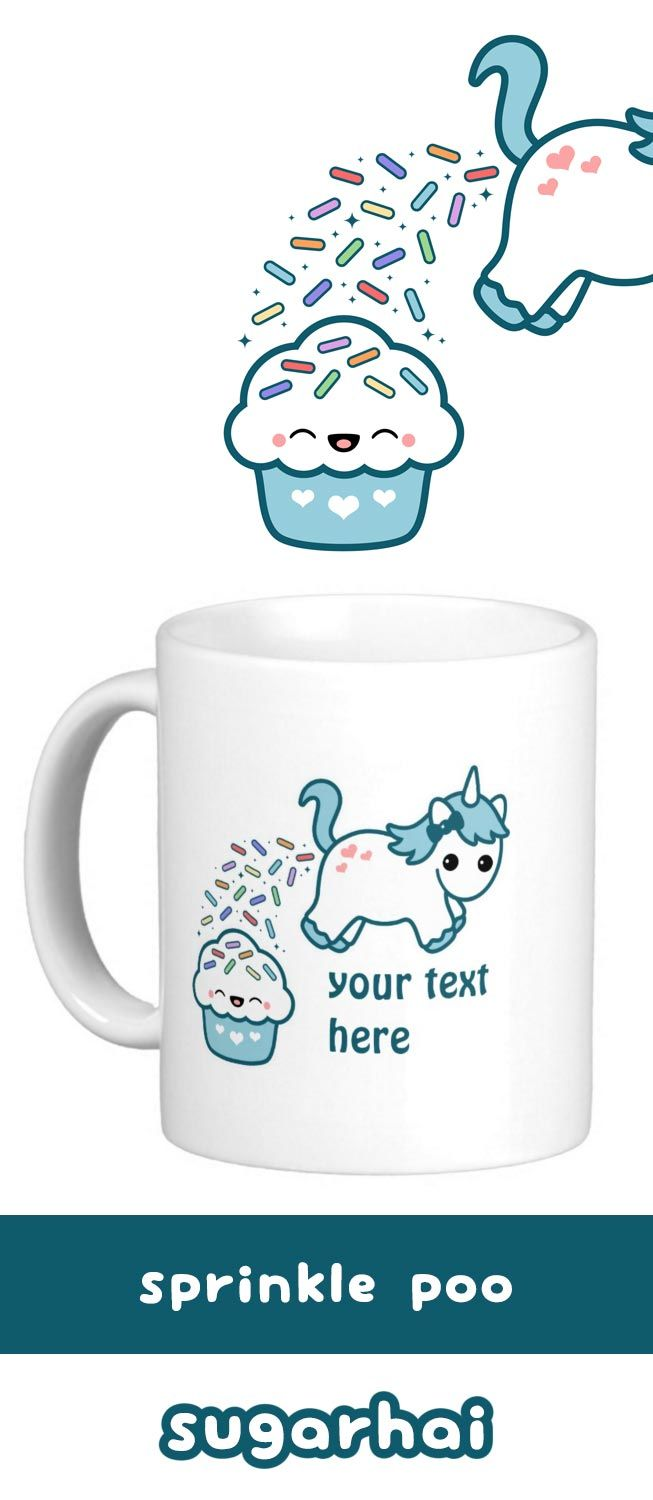 """Pooping unicorn mugs.   """"What a surprise!"""" Baby unicorn thinks to himself as rainbow sprinkles fly from his butt.   Most of them land on his cupcake friend. Luckily, cupcake loves it."""
