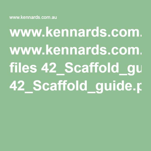 www.kennards.com.au files 42_Scaffold_guide.pdf