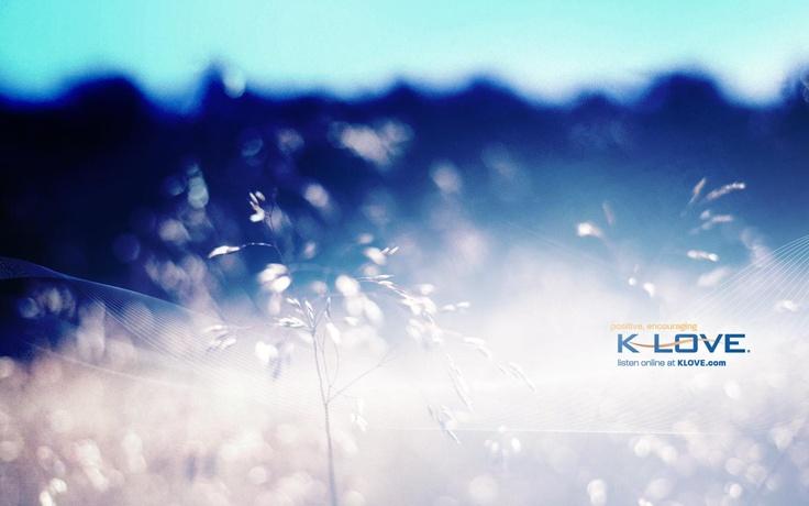 K-Love Radio...love the klove app too; daily verses to start my day!!!