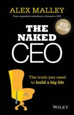 The Naked CEO : The Truth You Need to Build a Big Life - Alex Malley Business Bestseller on discounted price. use promo codes and coupon codes.