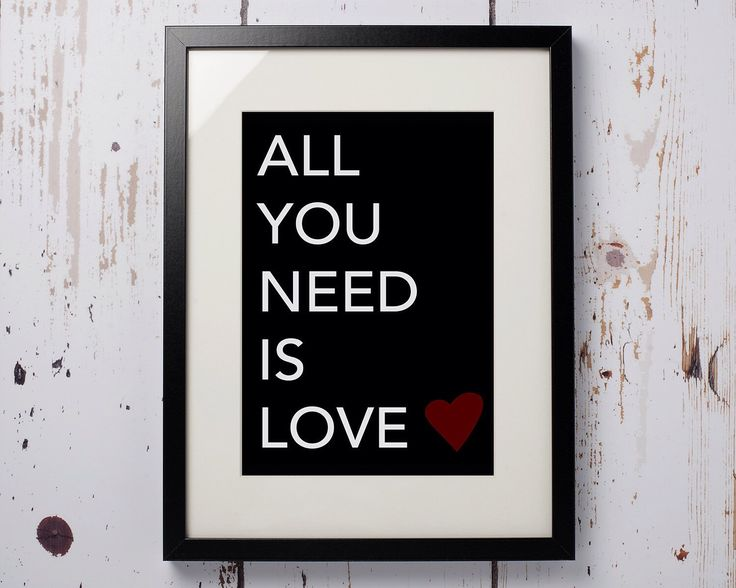 All you need is love - Print only (12 x 8) by wallaceimagery on Etsy https://www.etsy.com/uk/listing/230957302/all-you-need-is-love-print-only-12-x-8