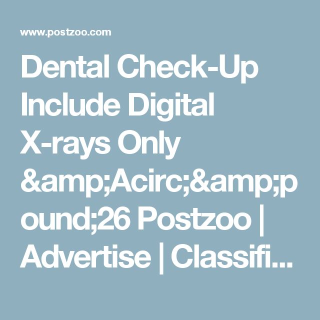 Dental Check-Up Include Digital X-rays Only £26 Postzoo  | Advertise | Classified ads | Buy & Sell | Promote