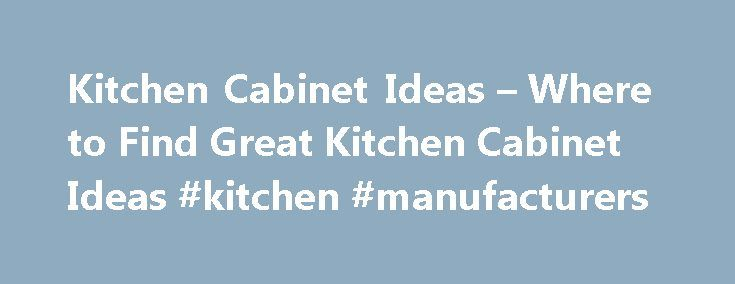 Kitchen Cabinet Ideas – Where to Find Great Kitchen Cabinet Ideas #kitchen #manufacturers http://kitchen.nef2.com/kitchen-cabinet-ideas-where-to-find-great-kitchen-cabinet-ideas-kitchen-manufacturers/  #kitchen cabinet ideas # Это видео недоступно. Kitchen Cabinet Ideas – Where to Find Great Kitchen Cabinet Ideas Опубликовано: 26 сент. 2013 г. Kitchen Cabinet Ideas – Where to Find Great Kitchen Cabinet Ideashttp://kitchencabinetideas.net/ Kitchen cabinet ideas have evolved in recent years to…