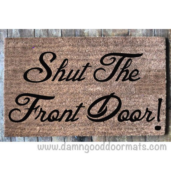 Meaning Of Shut The Front Door: 1000+ Ideas About Funny Rude On Pinterest