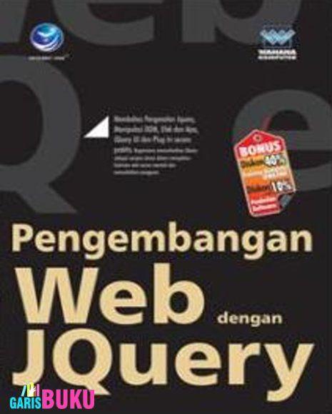 Pengembangan Web Dengan JQuery Buku Pengembangan Web Dengan JQuery Edisi Terbaru