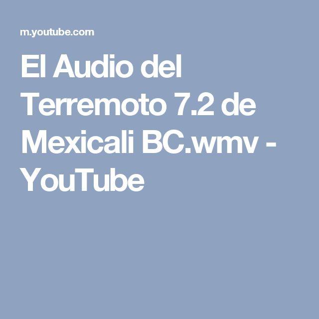 El Audio del Terremoto 7.2 de Mexicali BC.wmv - YouTube