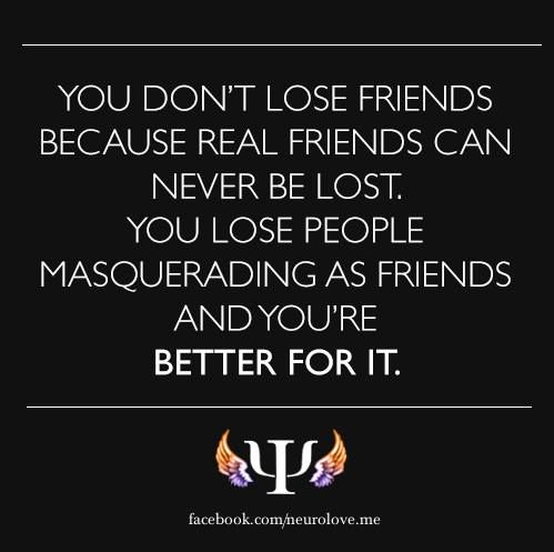 True Friends Are Never Lost You Only Lose Fake Friends Quotes At