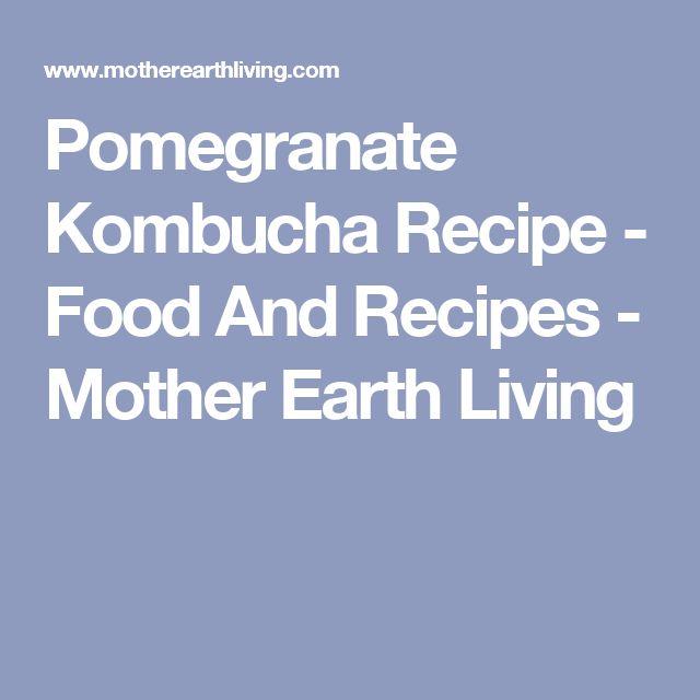 Pomegranate Kombucha Recipe - Food And Recipes - Mother Earth Living