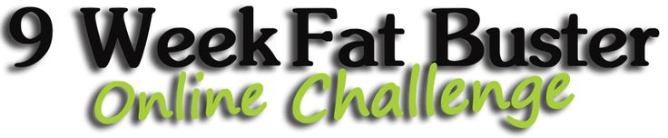 9 Week Online fat Buster Challenge Join A great community and learn how to live your life!