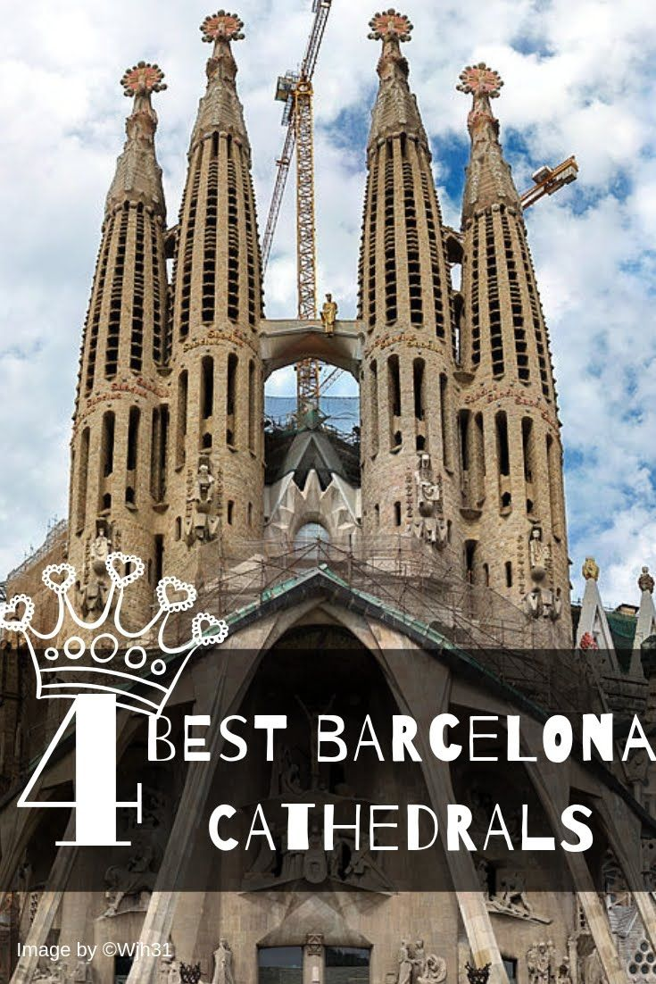 The Most Beautiful Cathedrals In Barcelona Barcelona Cathedral Cathedral La Sagrada Familia