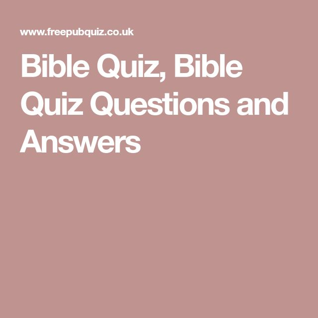 Bible Quiz, Bible Quiz Questions and Answers