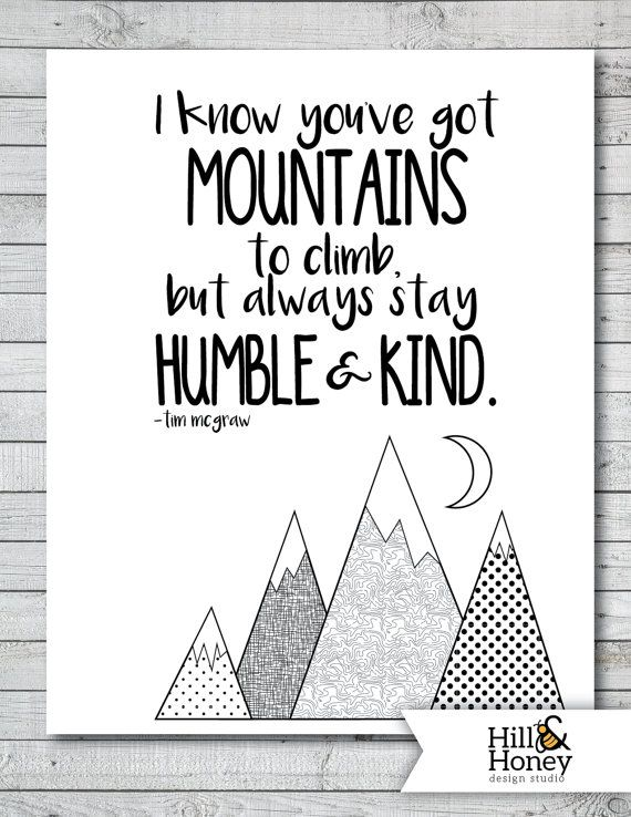Always Stay Humble And Kind Tim McGraw Quote by HillandHoney