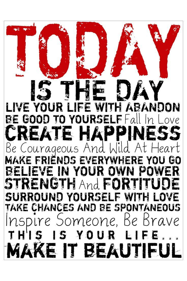 Today. Make it beautiful!