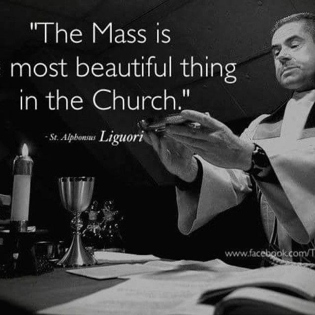 """-St.Alphonsus Liguori #Catholic #TheMass #SacrificeoftheMass #TheEucharist"""