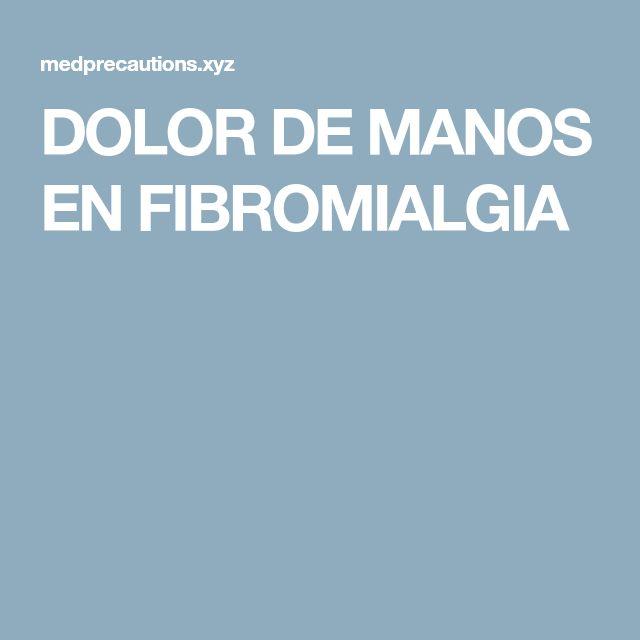 DOLOR DE MANOS EN FIBROMIALGIA
