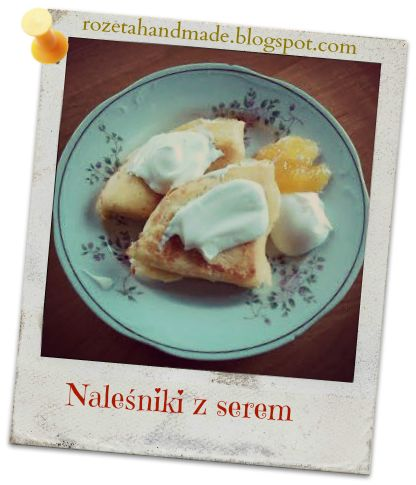 Rozeta handmade, naleśniki z serem, ciasto na naleśniki, jak zrobić naleśniki, naleśniki na słodko