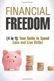 Financial Freedom (4 in 1): Your Guide to Spend Less and Live Better - http://goo.gl/Cj4FLa