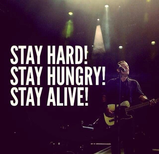 #stay hard,  #hungry, #stay alive