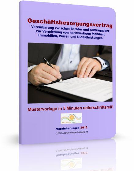 Geschäftsbesorgungsvertrag (Beratervertrag) Vereinbarung zur Vermittlung hochwertiger Güter & Dienstleistungen  https://www.xinxii.com/beratervertrag-p-317523.html