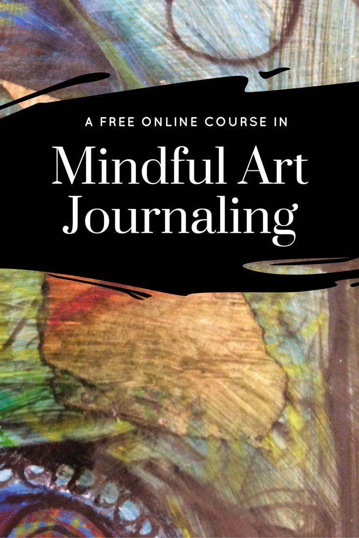Free Online Course MIndful Art Journaling Art Journal Mindful Creativity anxiety depression relief art therapy expressive art therapy
