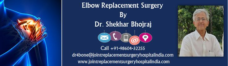Elbow Replacement Surgery By Dr. Shekhar Bhojraj To Get Back Freedom of Mobility