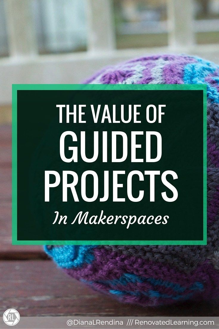 The Value of Guided Projects in Makerspaces | Guided projects are excellent for providing students opportunities to learn and develop their skills.  As they improve by working through these projects, they are empowered to pursue open-ended projects. | RenovatedLearning.com - Mrs. J in the Library's note: This blog post is particularly important for elementary students who may not be familiar with the materials they experience in a makerspace.