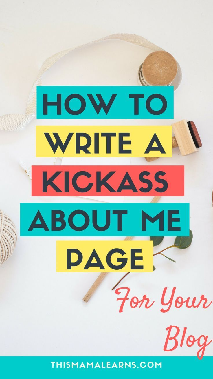 How to Write a Kickass About Me Page for Your Blog  //  This Mama Learns