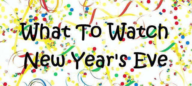 Cathy Thinking Out Loud: Streaming Ideas for #NewYearsEve: #WhatToWatch #Wh...