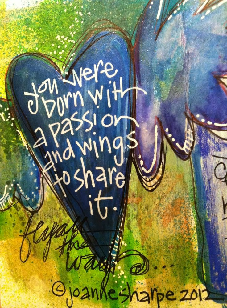 You were born with a passion and wings to share it.....thx for sharing it with me.