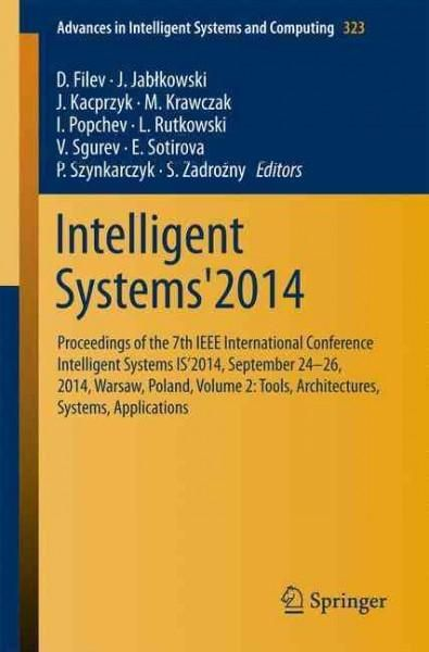 Intelligent Systems'2014: Proceedings of the 7th Ieee International Conference Intelligent Systems Is'2014, S...