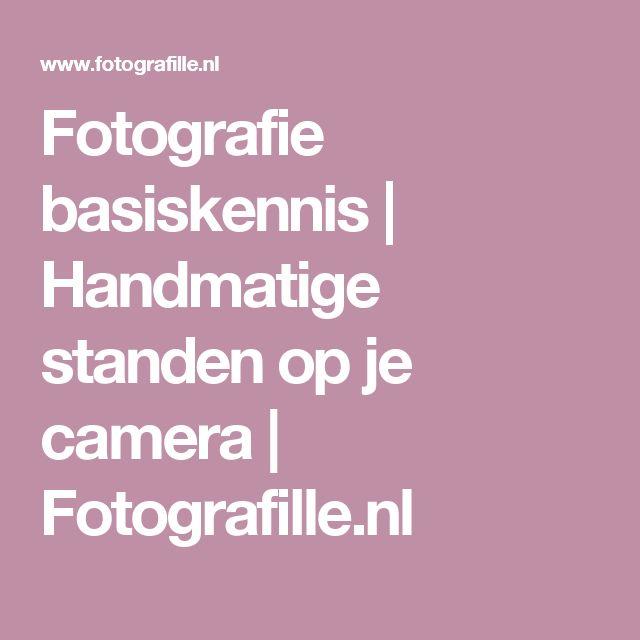 Fotografie basiskennis | Handmatige standen op je camera | Fotografille.nl