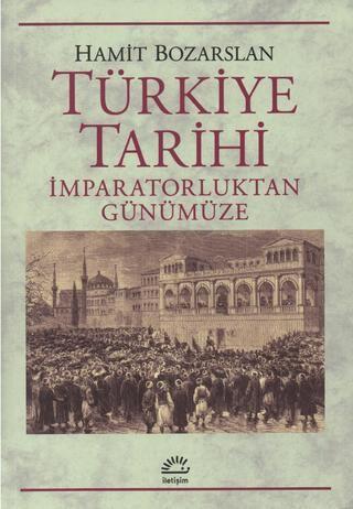 Türkiye tarihi %3a imparatorluktan günümüze hamit bozarslan