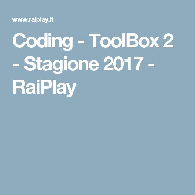 Coding - ToolBox 2 - Stagione 2017 - RaiPlay
