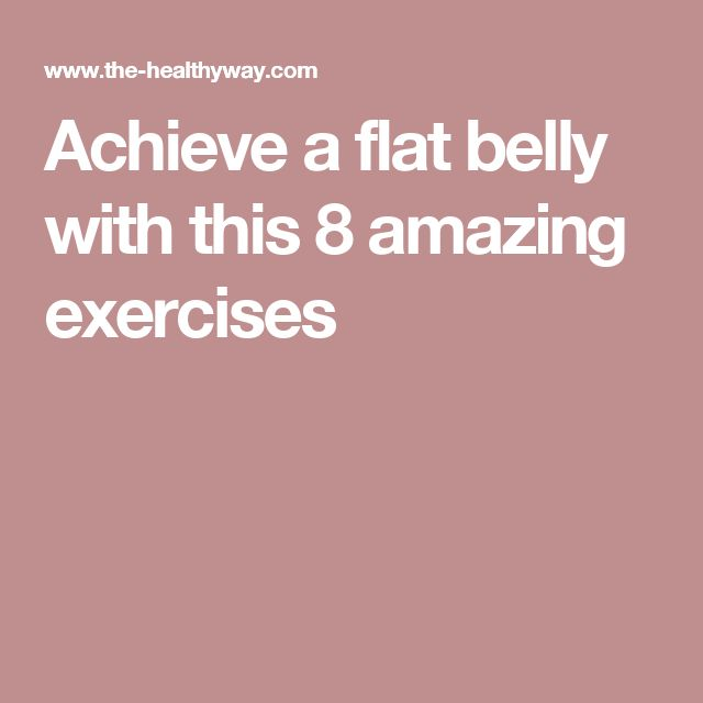 Achieve a flat belly with this 8 amazing exercises