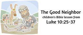 Lesson 8..the Good Neighbor. Luke 10:25-37 Samaritan-bible-lesson-mtc