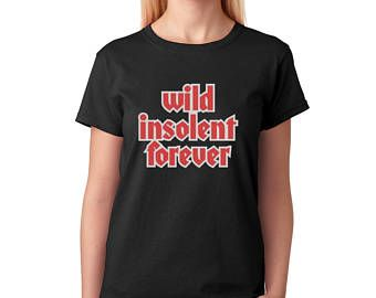 Wild Insolent Forever Woman shirt