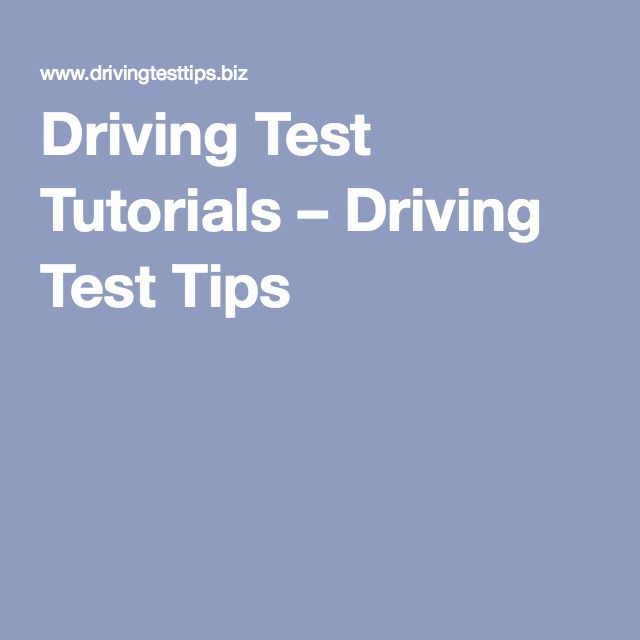 Driving Test Tutorials – Driving Test Tips