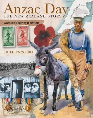 ANZAC Day: The New Zealand Story ~ Philippa Werry (N/F... )
