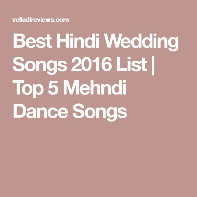 Best Hindi Wedding Songs 2016 List   Top 5 Mehndi Dance Songs