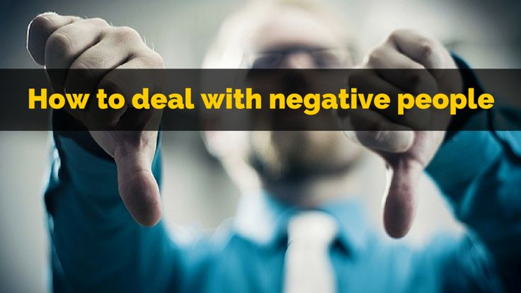 Here's how to deal with negative people: http://brandonline.michaelkidzinski.ws/how-to-deal-with-negative-people/