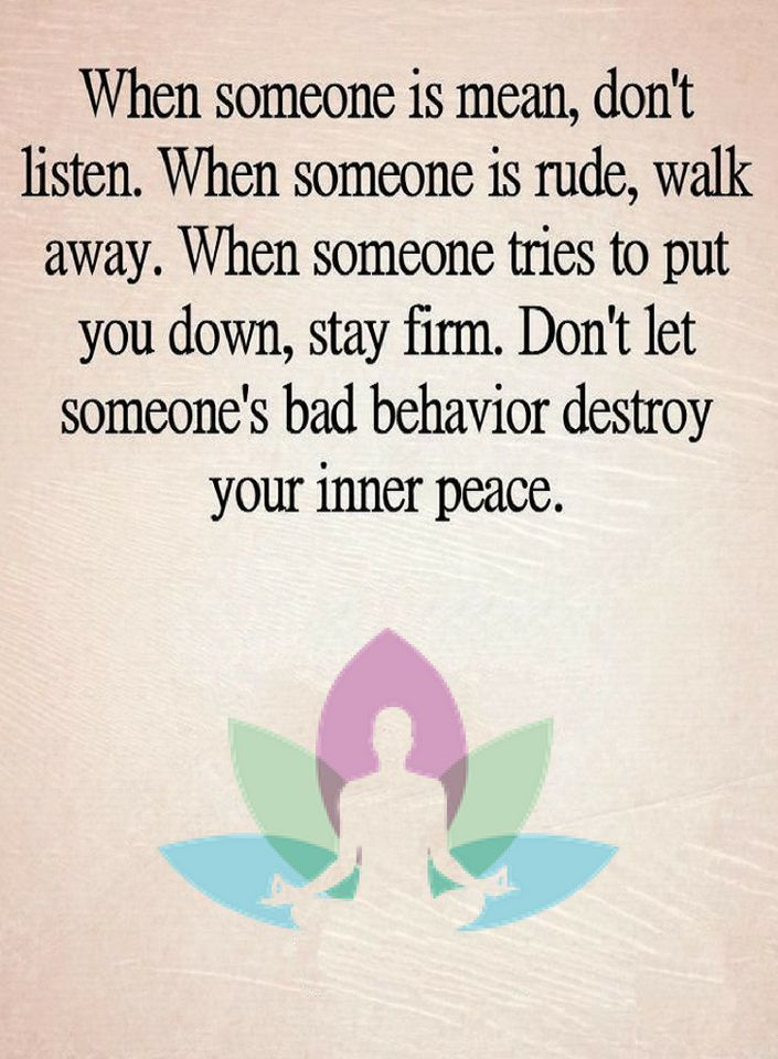 Quotes When Someone Is Mean Dont Listen When Someone Is Rude