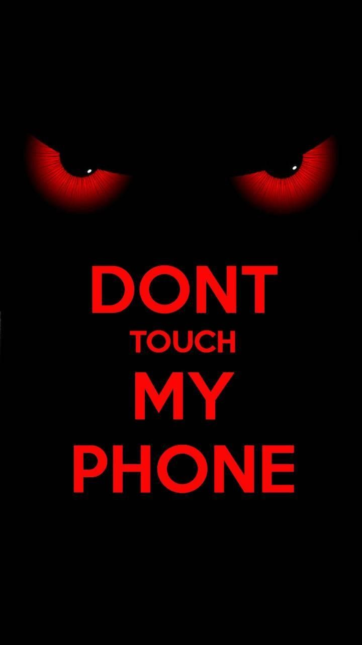 Dont Touch My Phone Red Dont Touch My Phone Wallpapers Android Phone Wallpaper Phone Humor