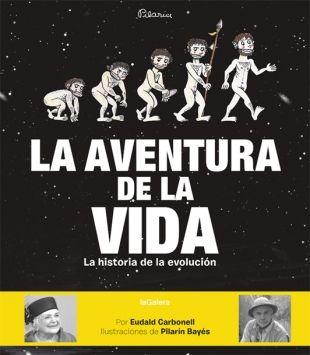La aventura de la vida. Historia  de la evolución para niños a partir de 8 años. Editorial laGalera.