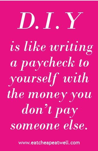 Diy is paying yourself instead of someone else and it can save you diy is paying yourself instead of someone else and it can save you thousands heres how to get started putting that money in your own bank account instead solutioingenieria Image collections