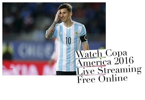 Watch Copa America 2016 Live Streaming Free Online