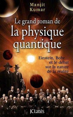 Manjit Kumar - Le grand roman de la physique quantique (2008)