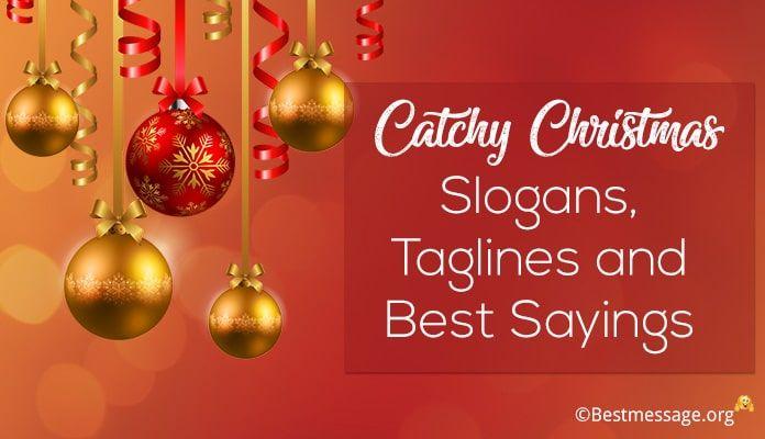 Catchy Christmas Slogans Short Christmas Taglines And Sayings Christmas Slogans Christmas Card Sayings Christmas Card Messages
