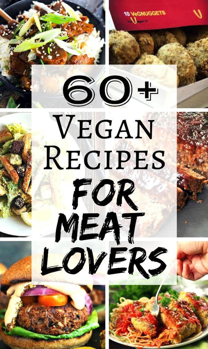 Vegan Recipes For Meat Lovers Whether Youre A Vegan Who Loves Meat Or Cooking For Omnivores In 2020 Vegetarian Vegan Recipes Quick Vegetarian Meals Vegetarian Recipes