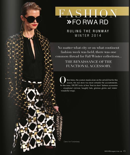 Fashion Forward- Ruling the Runway Winter 2014 in our Winter issue of NICHE magazine  Read it online here: http://www.nichemagazine.ca/digital-editions/winter-2014/